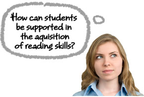 Thought - How can students be supported in the acquisition of reading skills
